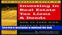 Download Books The Complete Guide to Investing in Real Estate Tax Liens   Deeds: How to Earn High