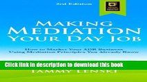 Read Books Making Mediation Your Day Job: How to Market Your ADR Business Using Mediation