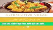Read Alternative Vegan: International Vegan Fare Straight from the Produce Aisle (Tofu Hound