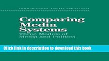 Download Book Comparing Media Systems: Three Models of Media and Politics (Communication, Society