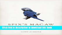 [PDF] Spix s Macaw: The Race to Save the World s Rarest Bird Download Online