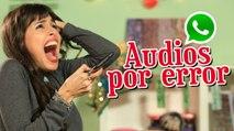 Audios por error en Whatsapp | BrencaLook