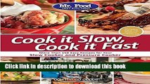Download Mr. Food Test Kitchen Cook it Slow, Cook it Fast: More Than 150 Easy Recipes For Your