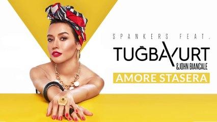 Spankers Feat. Tuğba Yurt & John Biancale - Amore Stasera