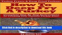 [PDF] Turkey Fryers   Deep Fried Turkey: How To Deep Fry A Turkey- Complete Step By Step