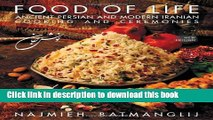 Read Food of Life: Ancient Persian and Modern Iranian Cooking and Ceremonies  Ebook Free
