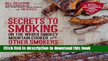 Read Secrets to Smoking on the Weber Smokey Mountain Cooker and Other Smokers: An Independent