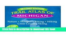 [PDF] Trail Atlas of Michigan: Nature, Mountain Biking, Hiking Cross Country Skiing Popular