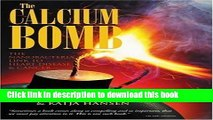 [PDF] The Calcium Bomb: The Nanobacteria Link to Heart Disease and Cancer by Mulhall, Douglas,