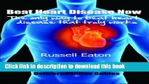 [PDF] Beat Heart Disease now: the only way to beat heart disease that truly works (DeliveredOnline