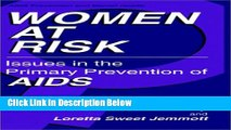 Books Women at Risk: Issues in the Primary Prevention of AIDS (Aids Prevention and Mental Health)