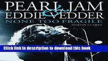 [PDF] PEARL JAM AND EDDIE VEDDER: None Too Fragile Full Online