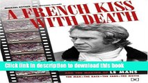 [PDF] A French Kiss with Death: Steve McQueen and the Making of Le Mans Full Colection