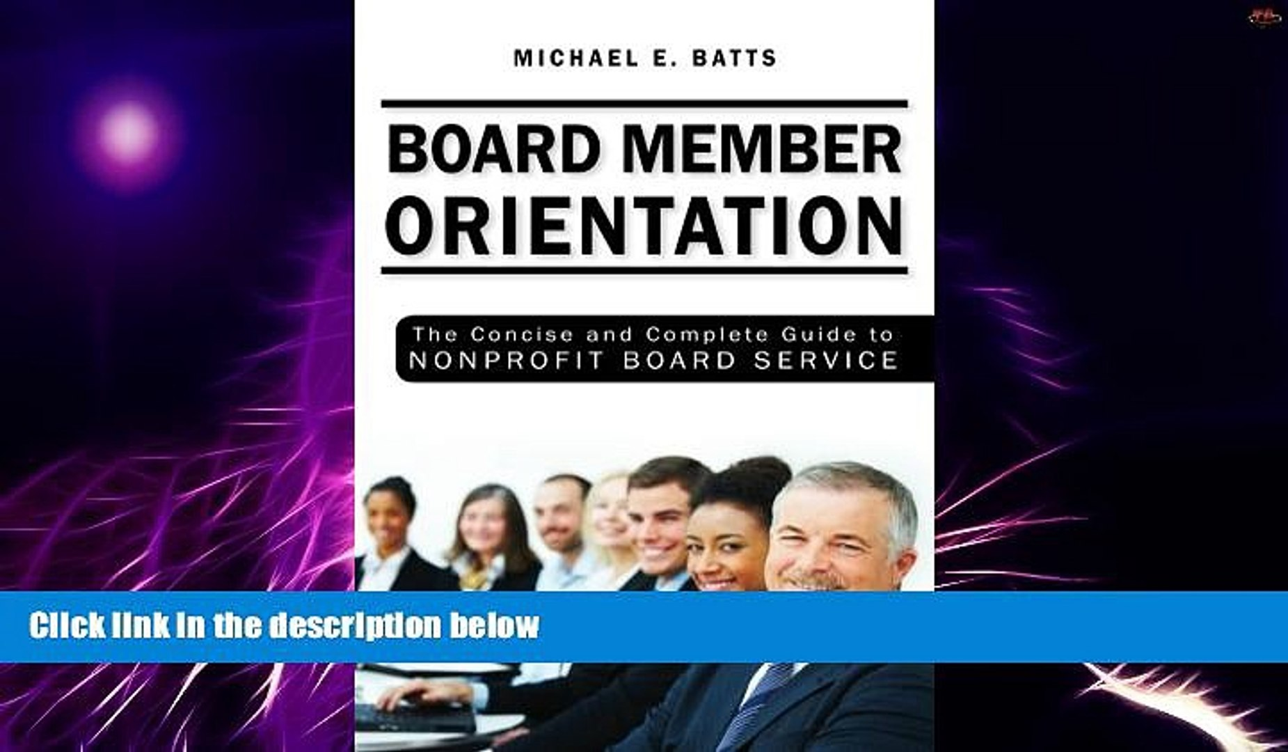 Big Deals  Board Member Orientation: The Concise and Complete Guide to Nonprofit Board Service