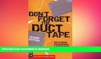 READ BOOK  Don t Forget the Duct Tape: Tips   Tricks for Repairing   Maintaining Outdoor   Travel