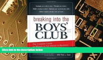 Big Deals  Breaking into the Boys  Club: The Complete Guide for Women to Get Ahead in Business