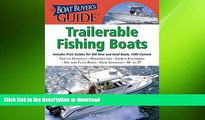 GET PDF  The Boat Buyer s Guide to Trailerable Fishing Boats: Pictures, Floorplans,