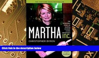 Big Deals  Martha Inc.: The Incredible Story of Martha Stewart Living Omnimedia  Free Full Read