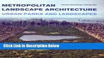 Ebook Metropolitan Landscape Architecture - Urban Parks And Landscapes Free Online
