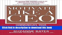 [PDF] Motivate Like a CEO:  Communicate Your Strategic Vision and Inspire People to Act! Popular