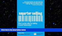 FREE DOWNLOAD  Smarter Selling: How to grow sales by building trusted relationships (2nd Edition)