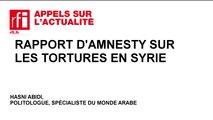 Rapport d'Amnesty sur les tortures en Syrie