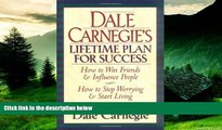 Must Have  Dale Carnegie s Lifetime Plan for Success: The Great Bestselling Works Complete In One