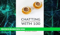 Must Have  Chatting with 100: Because the most effective public speaking is like chatting with a