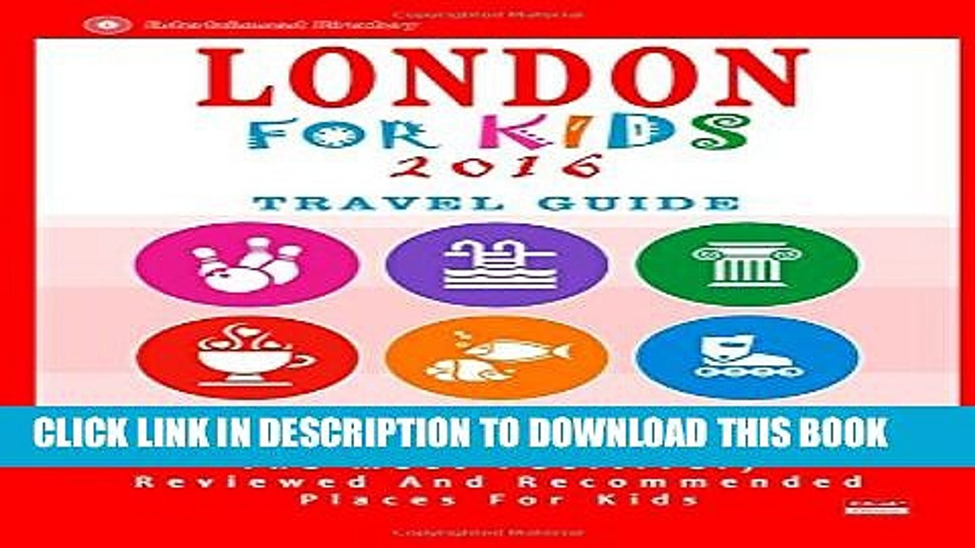 [PDF] London For Kids (Travel Guide 2016): Places for Kids to Visit in London (Kids Activities