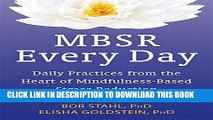 [PDF] MBSR Every Day: Daily Practices from the Heart of Mindfulness-Based Stress Reduction Full