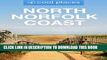 [PDF] North Norfolk Coast: The best pubs, restaurants, sights and places to stay (Cool Places UK