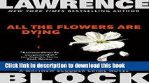 [Popular Books] All the Flowers are Dying (Matthew Scudder) Free Online