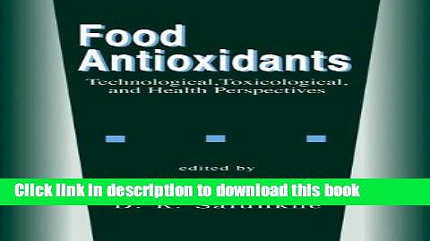 [Popular Books] Food Antioxidants: Technological: Toxicological and Health Perspectives (Food