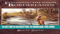 [PDF] Flyfishing the Welsh Borderlands: A Review of the Flyfishing and Flies for Wild Trout and