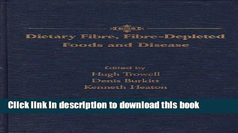 [PDF] Dietary Fibre, Fibre-Depleted Foods and Disease Free Online