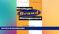 READ book  Strategic Brand Management: Creating and Sustaining Brand Equity Long Term  FREE BOOOK