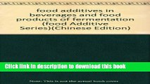 [Popular Books] food additives in beverages and food products of fermentation (food Additive