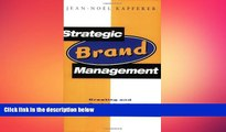 FREE DOWNLOAD  Strategic Brand Management: Creating and Sustaining Brand Equity Long Term