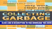 [PDF] Collecting Garbage: Dirty Work, Clean Jobs, Proud People Full Online