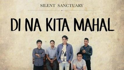 Silent Sanctuary - Di Na Kita Mahal (Official Lyric Video)