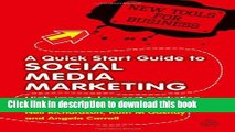Download A Quick Start Guide to Social Media Marketing: High Impact Low-Cost Marketing That Works