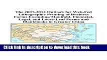 Read The 2007-2012 Outlook for Web-Fed Lithographic Printing of Business Forms Excluding Manifold,
