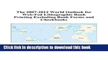 Read The 2007-2012 World Outlook for Web-Fed Lithographic Bank Printing Excluding Bank Forms and