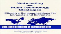 Read Webcasting and Push Technology Strategies: Effective Communications for Intranets and