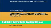 Read Modeling Multi-commodity Trade: Information Exchange Methods (Advances in Intelligent and