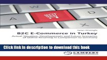 Read B2C E-Commerce in Turkey: Actual Situation, Developments and Future Scenarios of Online