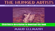 Download The Hunger Artists: Starving, Writing, and Imprisonment [Download] Full Ebook