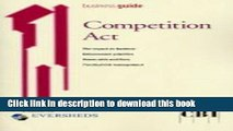 [PDF]  Competition Act: Understanding the Impact of the Competition Act 1998  [Download] Full Ebook