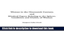 Read Woman in the Nineteenth Century and Kindred Papers Relating to the Sphere, Condition and