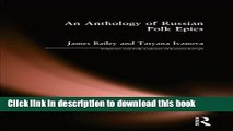 Download An Anthology of Russian Folk Epics (Folklores and Folk Cultures of Eastern Europe)